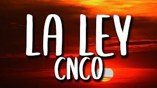 CNCO - La Ley (Letra/Lyrics)