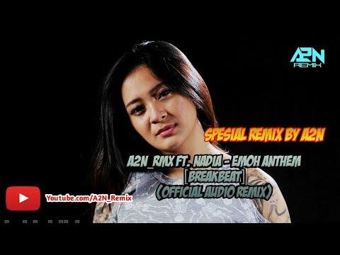 Nadia Zerlinda - Emoh Anthem (Audio Remix A2N) Tik Tok !!!