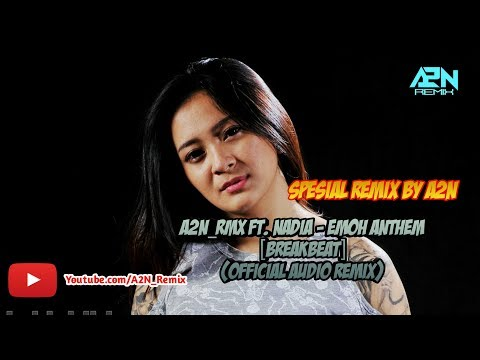 Nadia Zerlinda - Emoh Anthem (Audio Remix A2N) Tik Tok !!! Mp3