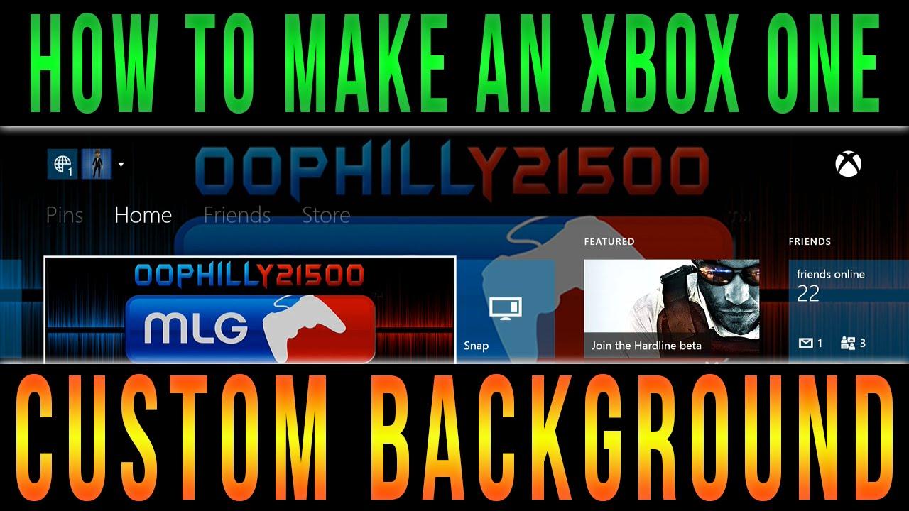 Xbox One - How To Make A Custom Background - YouTube