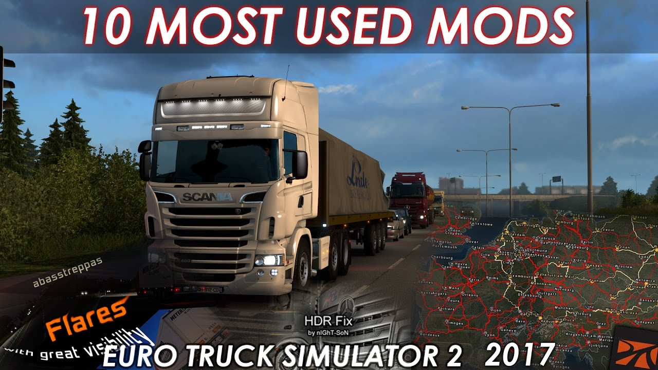 10 Must Have Modifications For Euro Truck Simulator 2 2017 Youtube