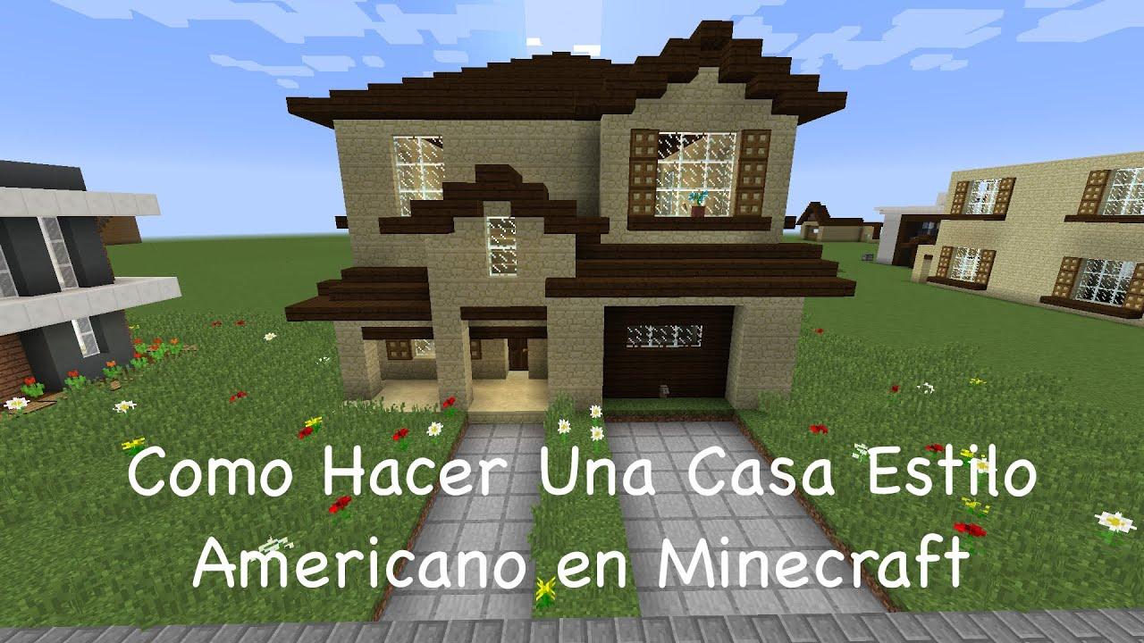 Como hacer una casa estilo americano en minecraft pt3 for Hacer casas