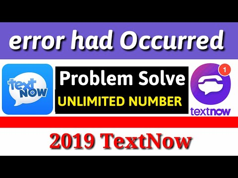 TextNow Error Has Occurred Problem Solved Ll New 2019