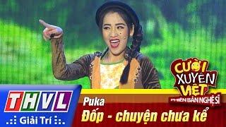THVL | Cười xuyên Việt - Phiên bản nghệ sĩ 2016 | Tập 3: Đốp - chuyện chưa kể - Puka