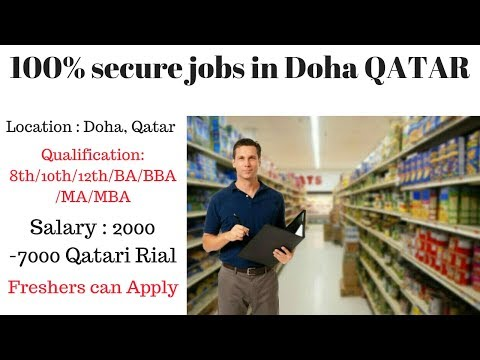 Urgent vacancies in Qatar 2019 // Salary 2000-7000 Qatari Rial