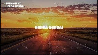 Sushant Kc Herda Herdai Lyrics.mp3