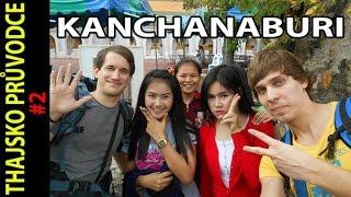 Kanchanaburi - Most přes řeku Kwai - Thajsko průvodce #2
