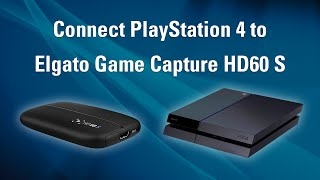 Elgato Game Capture HD60 S - How to Set Up PlayStation 4