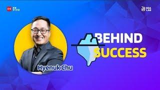 Capitulo 02 - Behind Success con Hyenuk Chu