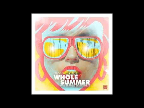 Devin Cruise - Whole Summer [Prod.SilinsBeats & Pandemik] HD 2014