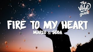Marco & Seba - Fire To My Heart (Lyrics)