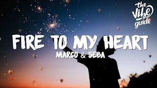 Marco &amp Seba - Fire To My Heart (Lyrics)