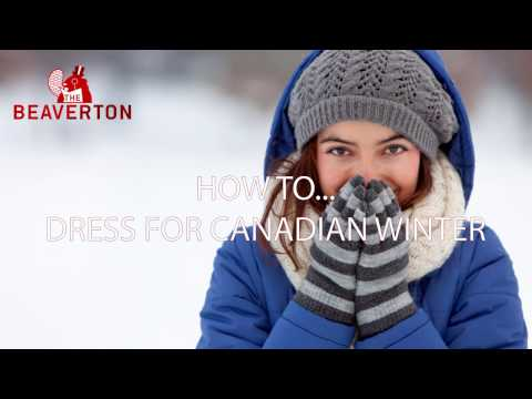 How To Dress For Canadian Winter The Beaverton Digital Exclusive