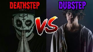Deathstep Vs. Dubstep