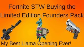 Fortnite STW: Buying the Limited Edition Founders Pack| Best Llama Opening I Ever Had!