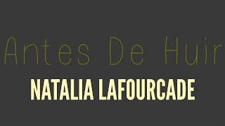 Antes De Huir | LETRA - Natalia Lafourcade