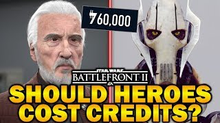 SHOULD HEROES COST CREDITS? Star Wars Battlefront 2
