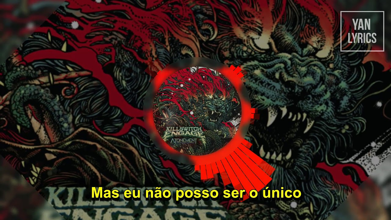 Funeral Terminal Álgebra  Killswitch Engage - I Can't Be the Only One (Legendado PT BR) - YouTube