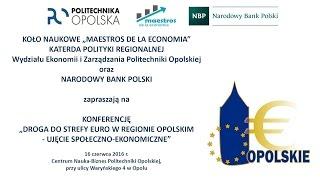 DROGA DO STREFY EURO W REGIONIE OPOLSKIM – UJĘCIE SPOŁECZNO-EKONOMICZNE