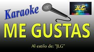 ME GUSTAS -Karaoke JLG- Versión cumbia