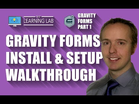 Gravity Forms Step-by-Step Walkthrough - Gravity Forms Playlist Part 1
