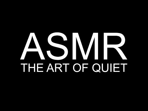 ASMR - The Art of Quiet