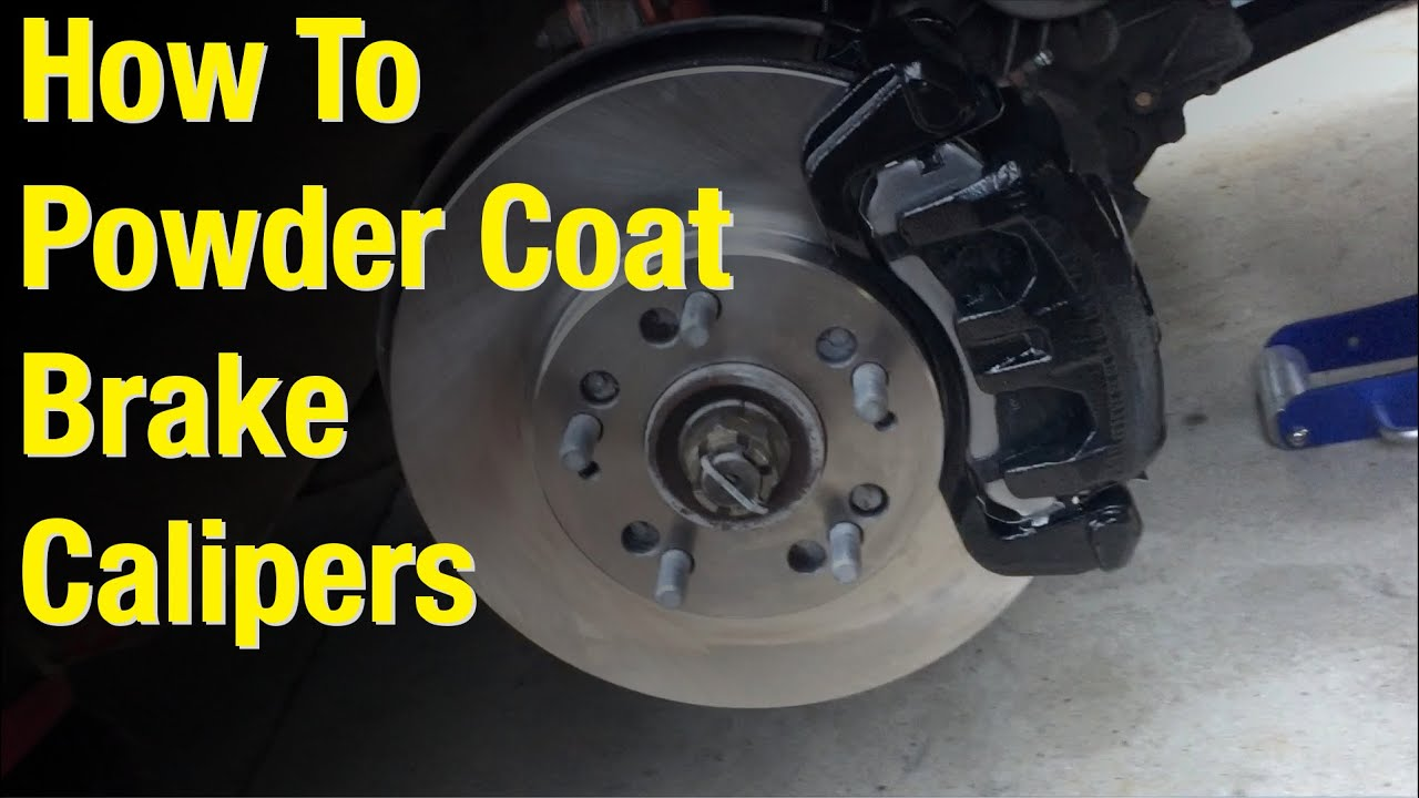 How To Powder Coat Brake Calipers