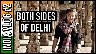 SHOWING YOU BOTH SIDES OF DELHI | India Travel Vlog #2 🇮🇳