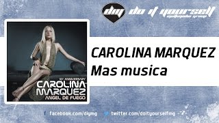 CAROLINA MARQUEZ - Mas musica [Official]