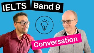 IELTS Speaking Band 9 Conversation and Tips