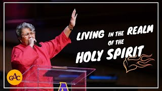 Living in the Realm of the Holy Spirit | Rev. Elaine Flake | Allen Virtual Experience