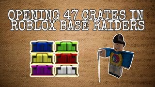 ROBLOX BASE RAIDERS UNBOXING 47 CRATES! | Avery LB