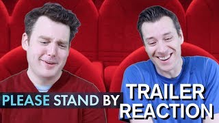 Please Stand By - Trailer Reaction