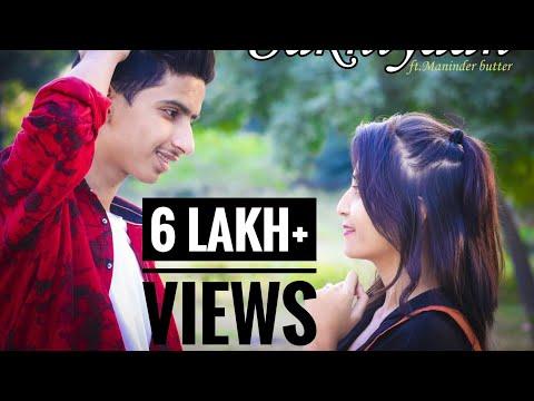 SAKHIYAAN Song - Maninder Buttar |MixSingh |Babbu | Heart Touching Love Story | Punjabi Songs 2018 |