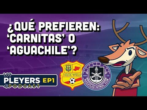 Mazatlán FC y Atlético Morelia: cambiar o morir | Los Pleyers Podcast EP01