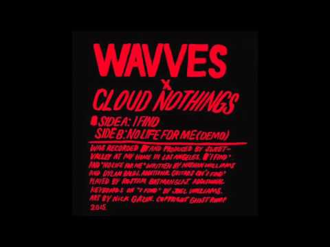Wavves x Cloud Nothings - No Life For Me (Demo)