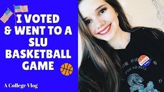 I Voted & Went to a SLU Basketball Game