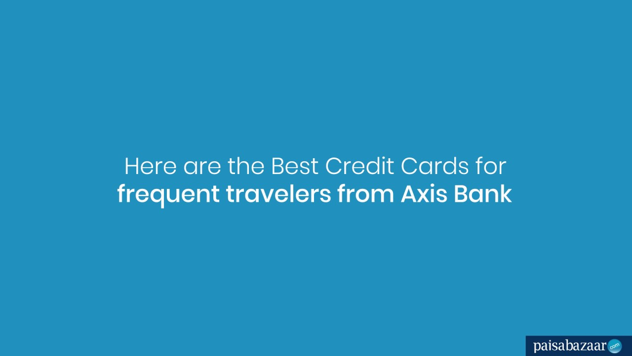 Axis Bank Credit Card: Apply Online for Best Credit Cards - 12