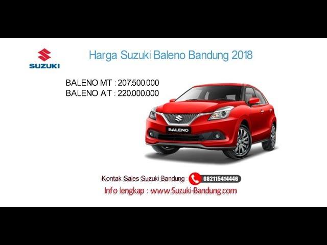Harga Suzuki Baleno 2018 Bandung dan Jawa Barat | Info: 082121947360