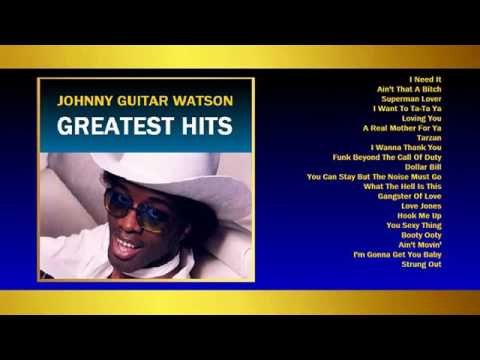 JOHNNY GUITAR WATSON Greatest Hits