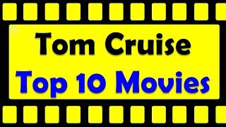 Top 10 Best Tom Cruise Movies List