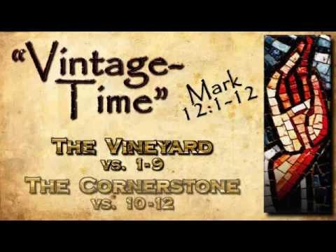 """Mark 12:1-12          """"Vintage Time"""""""