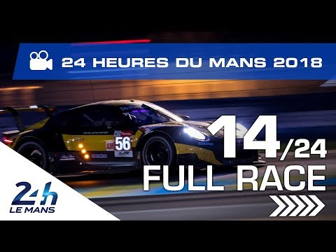REPLAY - Race hour 14 - 2018 24 Hours of Le Mans