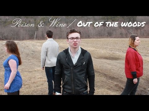 Poison & Wine/Out Of The Woods (Mash-up) The Civil Wars/Taylor Swift
