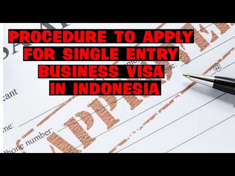 081932741333 PROCEDURE TO APPLY FOR SINGLE ENTRY BUSINESS VISA IN INDONESIA