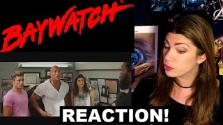 Baywatch - International Trailer - REACTION!!