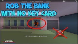 ROBLOX JAILBREAK HOW TO ROB A BANK WITHOUT KEY CARD!