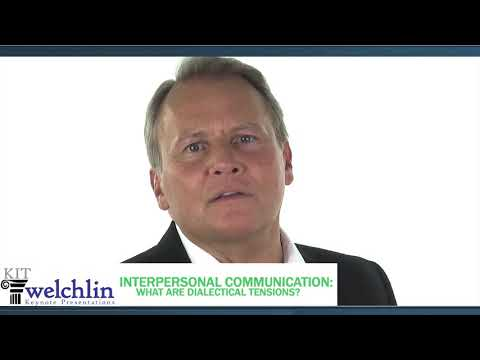 Interpersonal Communication: What Are Dialectical Tensions?