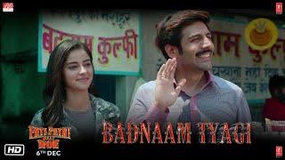 Pati Patni Aur Woh | Badnaam Tyagi ( Dialogue Promo 7 ) | Kartik A. Bhumi P. Ananya P | 6th Dec.