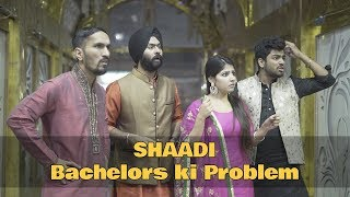 SHAADI - Bachelors ki Problem ft. Awanish Singh